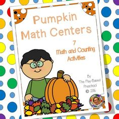 Pumpkin Math Centers - Great filler for those few weeks between Halloween and Thanksgiving.