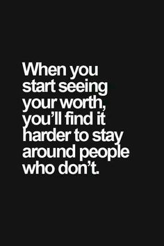 Your worth...don't forget it or let others destroy it.
