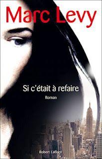 Florilège: Télécharger le dernier roman de Marc Levy : Et si c'était à refaire