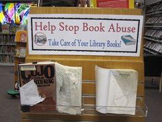 Help Stop Book Abuse Display (Take Care of Your Library Book!)
