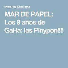 MAR DE PAPEL: Los 9 años de Gal·la: las Pinypon!!!!