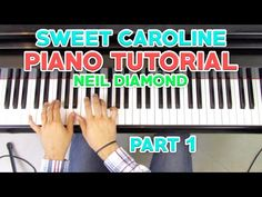 """Sweet Caroline"" - Piano Tutorial (1/2) + Sheet Music - Neil Diamond 