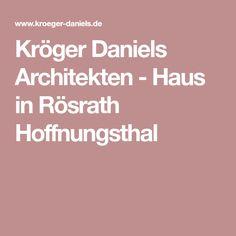 Kröger Daniels Architekten - Haus in Rösrath Hoffnungsthal