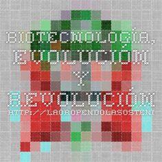 Biotecnología, evolución y revolución http://laoropendolasostenible.blogspot.com/2015/10/biotecnologia-evolucion-y-revolucion.html
