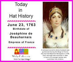 June 23 Today in Hat History  Joséphine de  Beauharnais
