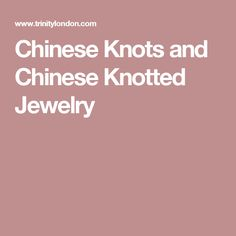 Chinese Knots and Chinese Knotted Jewelry
