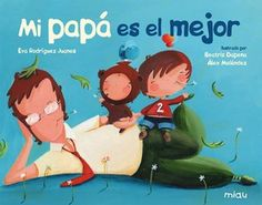 Buy Mi papá es el mejor by Alex Meléndez, Beatriz Dapena, Eva Rodríguez and Read this Book on Kobo's Free Apps. Discover Kobo's Vast Collection of Ebooks and Audiobooks Today - Over 4 Million Titles! Fathers Day Crafts, Wear Sunscreen, All Quotes, Reggio Emilia, Crazy People, Old Women, Kids And Parenting, Baby Kids, Daddy