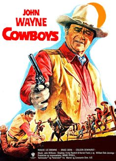 The Cowboys// My all time favorite John Wayne movie!