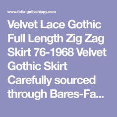 Velvet Lace Gothic Full Length Zig Zag Skirt 76-1968 Velvet Gothic Skirt Carefully sourced through Bares-Fashion X and beautifully made in India from