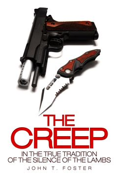 The Creep by John T Foster book cover - gun and knife