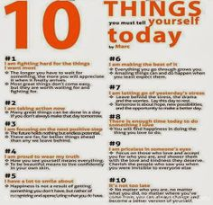 10 things you must tell yourself today... #life #quotes