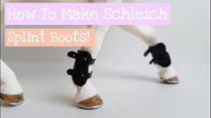 How To Make Schleich Splint Boots ||Daisy Stalls|| - YouTube