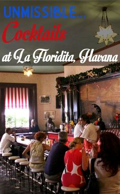 Drink in the style of writer Ernest Hemingway at La Floridita. The bar in Havana, Cuba, is rightly known as the Cradle of the Daiquiri.