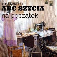 ABC szycia na początek Diy Clothing, Couture, Diy Fashion, Diy And Crafts, Handmade, Furniture, Design, Home Decor, Hobbies