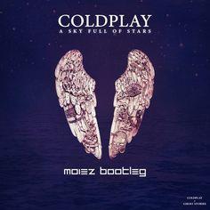 Coldplay - A Sky Full Of Stars (Moiez Bootleg) - http://dirtydutchhouse.com/album/coldplay-sky-full-stars-moiez-bootleg/