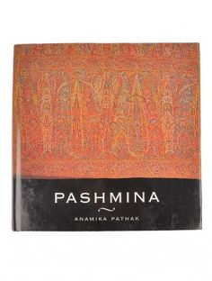 Pashmina by Anamika Pathak (Hardcover) Indian Textiles, Online Art, Hand Weaving, Culture, Paper, Books, Stuff To Buy, Color, Beautiful