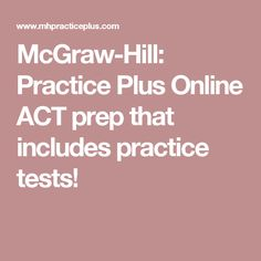 McGraw-Hill: Practice Plus Online ACT prep that includes practice tests! Sat Test Prep, Act Prep, Ap Test, Online Math Courses, Learn Math Online, College Test, Education College, Act Testing, Student Information