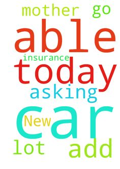 New car -   Asking for prayer that my mother will be able to add me to her car insurance today so that I will be able to go and get my car off of the lot today in Jesus name I do pray amen�   Posted at: https://prayerrequest.com/t/7U9 #pray #prayer #request #prayerrequest