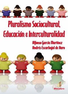 Pluralismo sociocultural, educación e interculturalidad  Alfonso García Martínez, Andrés Escarbajal de Haro (directores) Badajoz: @becedario, 2009 http://cataleg.ub.edu/record=b2180771~S1*cat