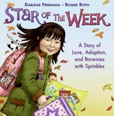 Star of the Week: A Story of Love, Adoption, and Brownies with Sprinkles Good for girls in elementary school