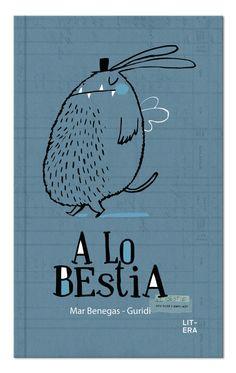 A lo bestia, de Mar Benegas y Guridi, por Litera libros (primaria)