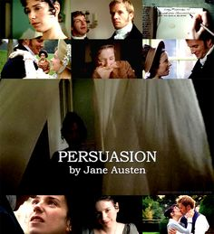 Persuasion. I think this is my favorite Austen, and I just loved this movie version.