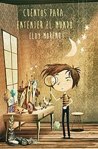 """""""Cuentos para entender el mundo"""" - Eloy Moreno"""