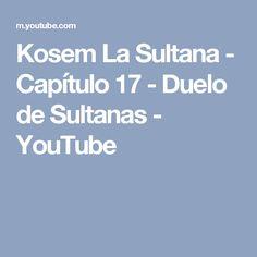 76 Ideas De La Sultana El Sultán Sultanes Youtube