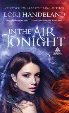 In the Air Tonight (Sisters of the Craft, #1) by Lori Handeland