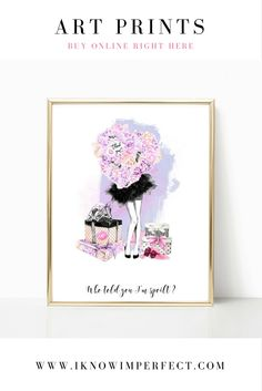 "A Gorgeous ""Who told you I'm spoilt?"" Art Print perfect for adding a touch of glamour and femininity to any room in your home! Available in three sizes: 5x7"", 8x10"", A4 UK or as a digital download!! Visit my stunning Home Decor Etsy Shop www.iknowimperfect.com"
