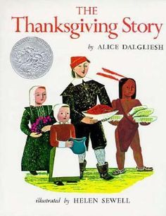 In this festive Caldecott Honor–winning picture book, Alice Dalgiesh brings to life the origin of the Thanksgiving holiday for readers of all ages.Giles, C The Thanksgiving Story Thanksgiving History, Thanksgiving Stories, Thanksgiving Preschool, Thanksgiving Celebration, Thanksgiving Holiday, The First Thanksgiving Story, Thanksgiving Blessing, Thanksgiving Games, Beautiful Feet Books