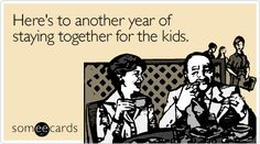 Here's to another year of staying together for the kids.