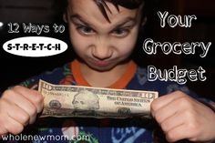 12 Ways to S-T-R-E-T-C-H Your Grocery Budget