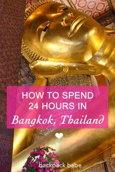 How to Spend 24 Hours in Bangkok - Kerjan Bianca