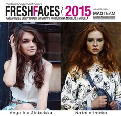 Two contestants from Fresh Faces Poland 2015 with two different styles and personalities. Are you more redhead or brunette? Apply now for your chance to win a  model contract with Magteam Model Management!