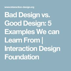 Bad Design vs. Good Design: 5 Examples We can Learn From | Interaction Design Foundation