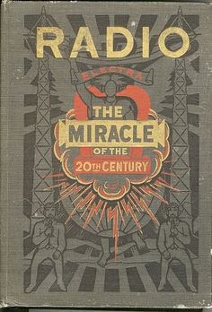 pinterest.com/fra411 #typography #lettering Radio:The miracle of the 20th century     1922