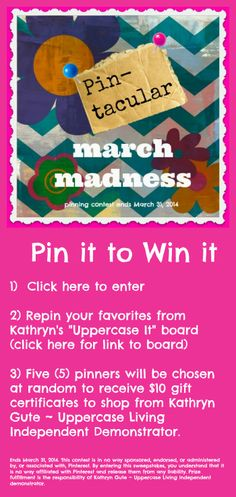 Pin it to Win it!  Through March 31, 2014! #pinittowinit #marchmadness #inspirationwithkathryn #uppercaseliving #contest