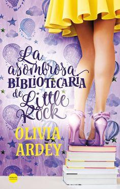 P R O M E S A S   D E   A M O R: Reseña   La asombrosa bibliotecaria de Little Rock, Olivia Ardey