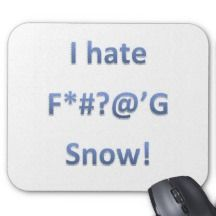I Hate Snow Style 1 Mousemat