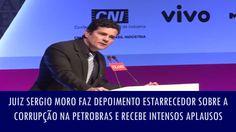 Juiz Sergio Moro faz depoimento estarrecedor sobre a corrupção na Petrob...