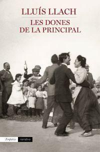 Les Dones de la Principal de Lluís Llach http://aladi.diba.cat/record=b1768760~S171*cat