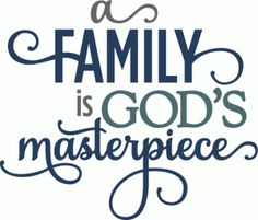 Silhouette Online Store - View Design #56440: family is god's masterpiece - layered phrase