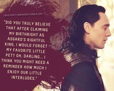 """lokis-dirty-whispers: """" Submission: """"Did you truly believe that after claiming my birthright as Asgard's rightful King, I would forget my favorite little pet? Oh, darling… I think you might need a reminder how much I enjoy our little interludes. Loki Marvel, Loki Thor, Loki Laufeyson, Tom Hiddleston Loki, Loki Avengers, Loki Whispers, Loki Imagines, Loki Quotes, Beautiful Voice"""