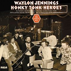 """Waylon Jennings Honky Tonk Heroes on LP """"When Waylon Jennings hooked up with songwriter Billy Joe Shaver, he found the perfect author for his obsessions, his fascinations, and his very image. Waylon h"""
