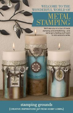Hobby Lobby Project - Stamping Grounds - home decor, accents, candles, stamps, metal, stamping, embellishing, jewelry