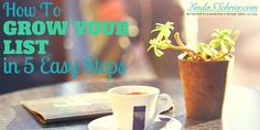 How To Grow Your List In 5 Easy Steps
