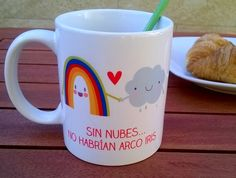 Sin nubes no habrían arco iris Without clouds, there would be no rainbows. Dawanda