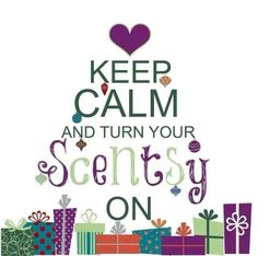 Keep Calm and Turn Your Scentsy On!