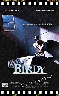 "Cine Sala ""Charles Chaplin"": Birdy(1984)... Ingresa a la sala pulsando el Link: http://cine-sala-a01-jcp.blogspot.com/2015/07/birdy-1984-video-dir-alan-parker.html"